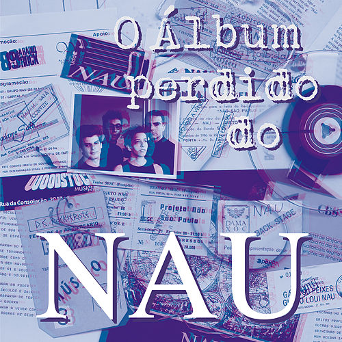 O Álbum Perdido do NAU by Nau