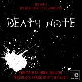 Death Note - The World - Main Theme by Geek Music