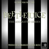 Beetlejuice - The Animated Series - Main Theme by Geek Music