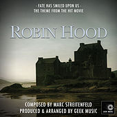 Robin Hood - Fate Has Smiled Upon Us - Main Theme by Geek Music
