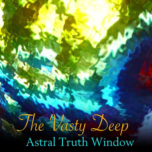 The Vasty Deep by Astral Truth Window