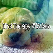 Mind Therapy With Rain by Thunderstorms