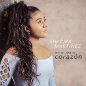 En Nuestro Corazón de Shakira Martínez