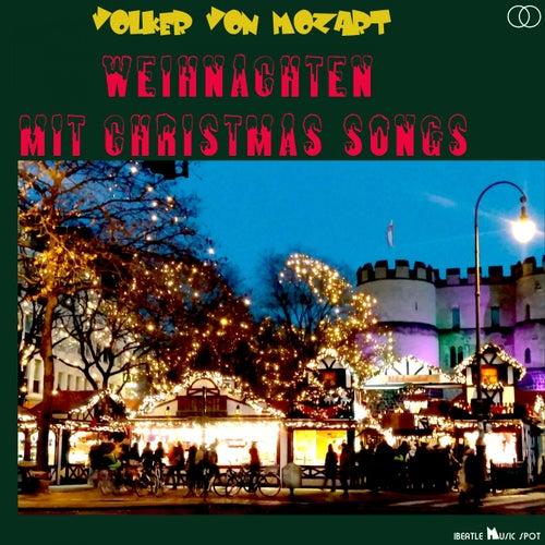 Weihnachten mit Christmas Songs von Volker von Mozart