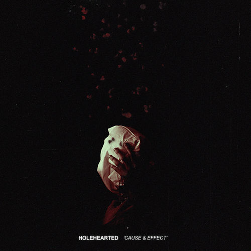 Cause & Effect by Holehearted