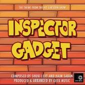 Inspector Gadget - Main Theme by Geek Music