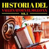 Historia del Vallenato en el Siglo XX (Vol. 3) de Various Artists