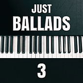 Just Ballads 3 by Various Artists
