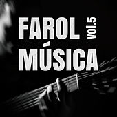 Farol Música Vol. 5 by Various Artists