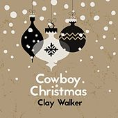 Cowboy Christmas by Clay Walker