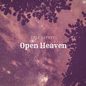 Open Heaven by Kyle Lovett