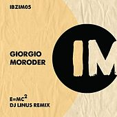 E=Mc2 (DJ Linus Remix) by Giorgio Moroder