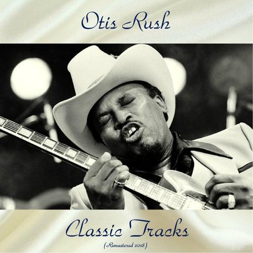 Classic Tracks (Remastered 2018) by Otis Rush