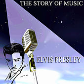The Story of Music von Elvis Presley