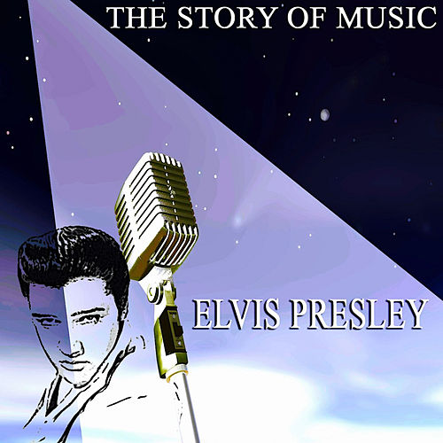 The Story of Music de Elvis Presley
