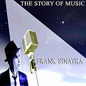 The Story of Music (Only Original Songs) by Frank Sinatra