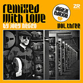 Remixed With Love by Joey Negro Vol.3 (Streaming Edition) di Various Artists
