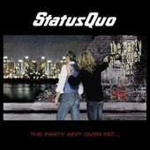 The Party Ain't over Yet von Status Quo