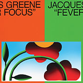 Fever Focus by Jacques Greene