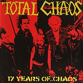 17 Years of Chaos von Total Chaos