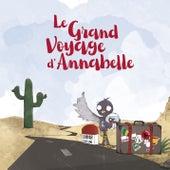 Le grand voyage d'Annabelle von Various Artists