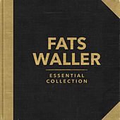 Essential Collection (Rerecorded) by Fats Waller