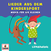 LiederZwerge - Lieder aus dem Kindersport von Lena, Felix & die Kita-Kids