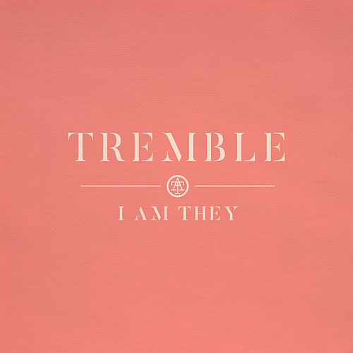 Tremble by I Am They