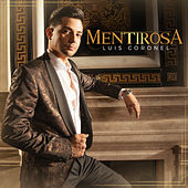 Mentirosa by Luis Coronel