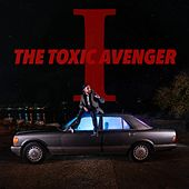 I by The Toxic Avenger