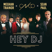 Hey DJ van CNCO x Meghan Trainor x Sean Paul