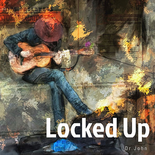 Locked Up by Dr. John
