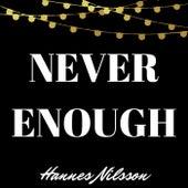 Never Enough de Hannes Nilsson