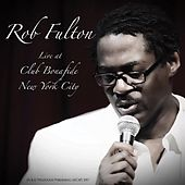 Rob Fulton: Live at Club Bonafide - New York City de Rob Fulton