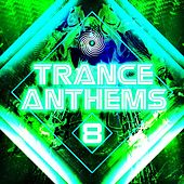Trance Anthems 8 by Various Artists
