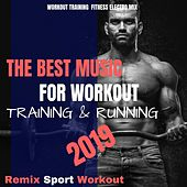 The Best Music for Workout, Training & Running 2019 (Workout Training Fitness Electro Mix) de Remix Sport Workout