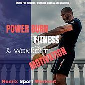 Power Burn Fitness & Workout Motivation (Music for Running, Workout, Fitness and Training) de Remix Sport Workout