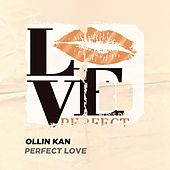 Perfect Love von Ollin Kan