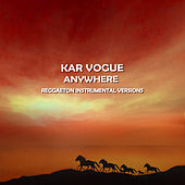 Anywhere (Reggaeton Instrumental Versions [Tribute To Rita Ora]) von Kar Vogue