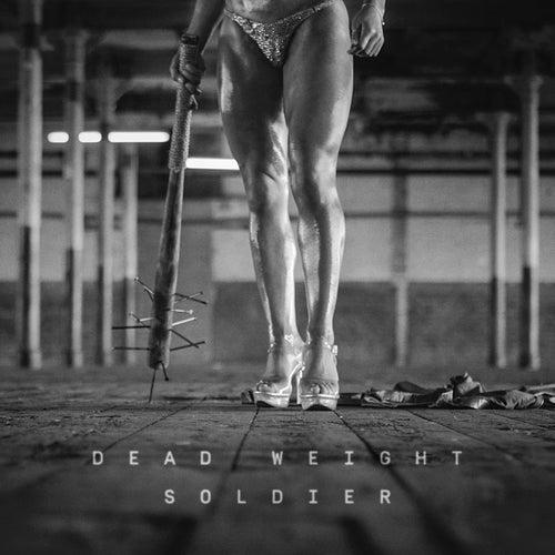 Dead Weight Soldier von Kill J