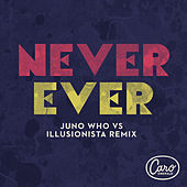 Never Ever (Juno Who vs Illusionista Remix) de Caro Emerald