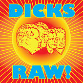 Dicks Raw ! von Dicks