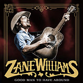 Good Man to Have Around by Zane Williams