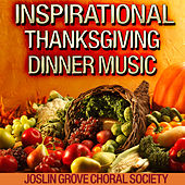 Inspirational Thanksgiving Dinner Music de The Joslin Grove Choral Society
