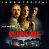Welcome Home (Original Motion Picture Soundtrack) by Bear McCreary