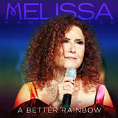 A Better Rainbow by Melissa Manchester