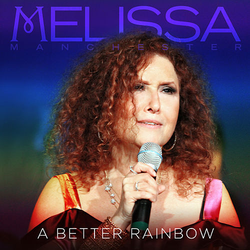 A Better Rainbow by Melissa Manchester