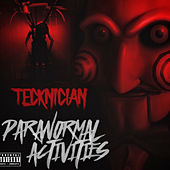 Paranormal Activities by Tecknician