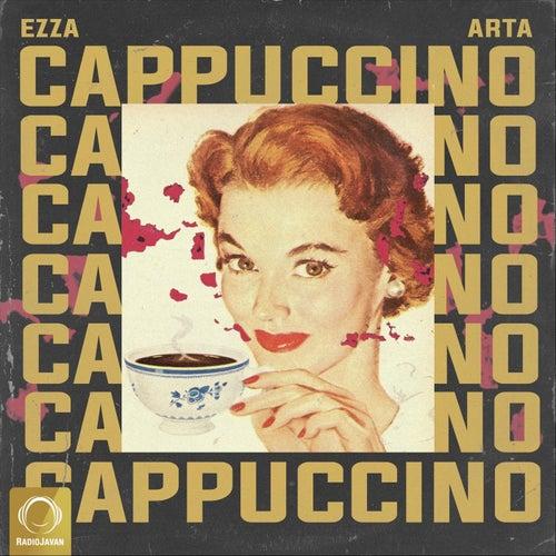 Cappuccino (feat. Arta) by Ezza