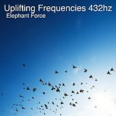Uplifting Frequencies 432Hz by Elephant Force (1)